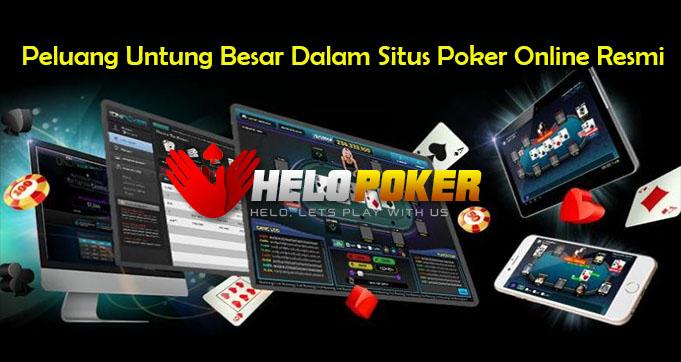 Peluang Untung Besar Dalam Situs Poker Online Resmi